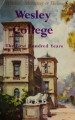 Wesley College : the first hundred years / by Geoffrey Blainey, James Morrissey and S. E. K. Hulme